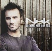 Nek: Greatest Hits 1992-2010, E Da Qui - CD