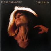Carla Bley: Fleur Carnivore - CD