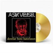 Aşık Veysel: Dostlar Beni Hatırlasın (Gold Vinyl) - Plak