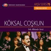 Köksal Coşkun: TRT Arşiv Serisi 75 - Solo Albümler Serisi - CD