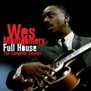 Wes Montgomery: Full House - The Complete Session + 6 Bonus Tracks - CD
