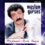 Müslüm Gürses: Meyhaneci / Kırık Sazım - CD