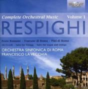 Orchestra Sinfonia di Roma, Francesco La Vecchia: Respighi: Complete Orchestral Music Vol. 1 - CD