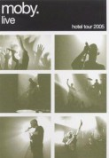 Moby: Live - Hotel Tour 2005 - DVD