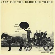 George Wallington Quintet: Jazz For The Carriage Trade (200g-edition) - Plak