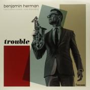 Benjamin Herman: Trouble - Plak