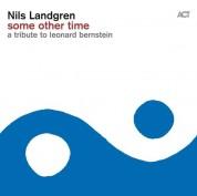 Nils Landgren: Some Other Time - A Tribute To Leonard Bernstein - Plak