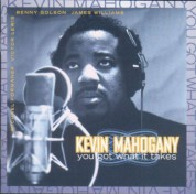 Kevin Mahogany: You Got What It Takes - CD