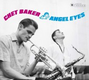 Chet Baker: Angel Eyes + 8 Bonus Tracks! - CD