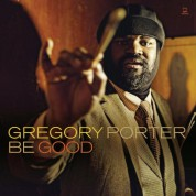 Gregory Porter: Be Good - Plak