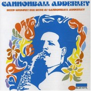 Cannonball Adderley: Deep Groove ! The Best Of - CD