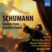 Antoni Wit: Schumann: Scenes from Goethe's Faust - CD
