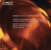 Rascher Saxophone Quartet, Swedish Chamber Orchestra, Petter Sundkvist: From Equinox to Solstice - Raschèr Saxophone Quartet - CD