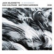 Jack DeJohnette, Ravi Coltrane, Matthew Garrison: In Movement - Plak