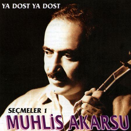 Muhlis Akarsu: Ya Dost Ya Dost - CD