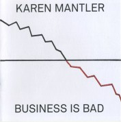 Karen Mantler: Business Is Bad - CD