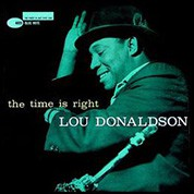 Lou Donaldson: The Time Is Right (45rpm-edition) - Plak