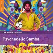 Çeşitli Sanatçılar: Psychedelic Samba - Plak