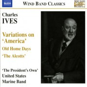 The President's Own United States Marine Band: Ives: Variations On America / Old Home Days / The Alcotts - CD