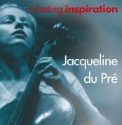 Jacqueline du Pré: A Lasting Inspiration - CD