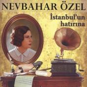 Nevbahar Özel: İstanbul'un Hatırına - CD