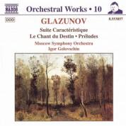 Igor Golovschin: Glazunov, A.K.: Orchestral Works, Vol. 10 - Suite Caracteristique / Le Chant Du Destin / Preludes - CD