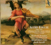 Manfredo Kraemer, Jordi Savall, Hespèrion XXI: Altre Follie (1500 - 1750) - SACD