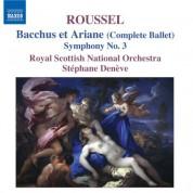 Stéphane Denève: Roussel, A.: Bacchus Et Ariane (Bacchus and Ariadne) / Symphony No. 3 - CD