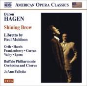 JoAnn Falletta: Hagen, D.: Shining Brow [Opera] - CD