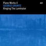 George Gruntz: Piano Works II: Ringing The Luminator - CD