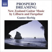 Gunter Herbig: Farquhar, D.: Prospero Dreaming / Suite / Lilburn, D.: Pieces for Guitar / 4 Canzonas (New Zealand Guitar Music) - CD