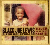 Black Joe Lewis, The Honeybears: Tell 'Em What Your Name Is! - CD