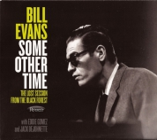 Bill Evans: Some Other Time (The Lost Session From The Black Forest) - CD