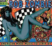 Rob Zombie: American Made Music To Strip By - Plak