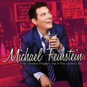 Michael Feinstein: The Sinatra Project Vol. II: The Good Life - CD