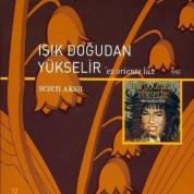 Sezen Aksu: Işık Doğudan Yükselir - CD