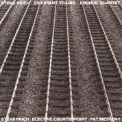 Steve Reich, Pat Metheny, Kronos Quartet: Different Trains / Electric Counterpoint - Plak