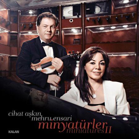 Cihat Aşkın, Mehru Ensari: Minyatürler 2 - CD