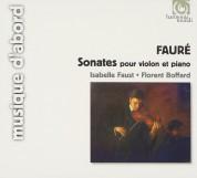 Isabelle Faust, Florent Boffard: Faure: Sonatas for violin & piano - CD