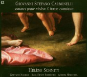 Helene Schmitt: Giovanni Stefano Carbonelli: Sonates pour violon & Basse continue - CD