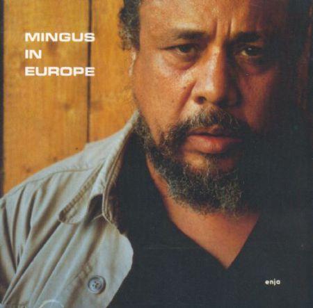 Charles Mingus: Mingus In Europe - CD