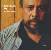 Charles Mingus: Mingus In Europe - CD