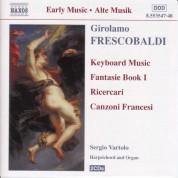 Frescobaldi: Fantasie, Book 1 / Ricercari / Canzoni Francesi - CD