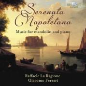 Raffaele La Ragione, Giacomo Enrico Ferrari: Serenata Napoletana: Music for Mandolin and Piano - CD