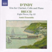 Bruch: 8 Pieces, Op. 83 / Indy: Clarinet Trio, Op. 29 - CD