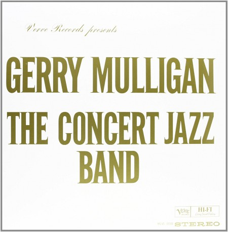 Gerry Mulligan: The Concert Jazz Band (Limited Edition) - Plak