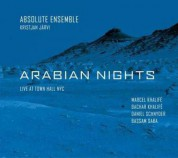 Absolute Ensemble, Kristjan Järvi, Marcel Khalife, Bachar Khalife, Daniel Schnyder, Bassam Saba, Rami Khalife: Arabian Nights - CD