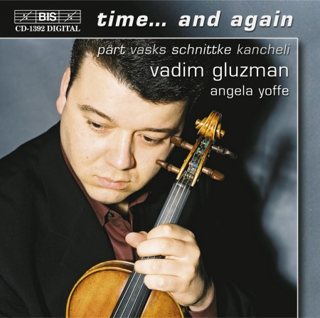Vadim Gluzman, Angela Yoffe: Time...  and again - music for violin and piano - CD