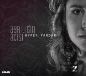 Ayfer Vardar: Ayrılığın Acısı - CD