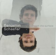 Benjamin Schaefer: Beneath the Surface - CD